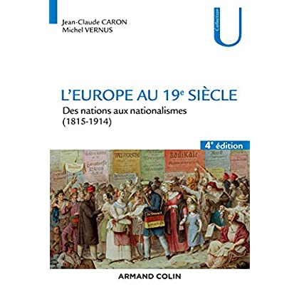 L'Europe au 19e siècle - 4e éd. - Des nations aux nationalismes (1815-1914)