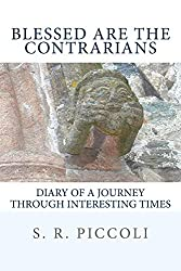 Blessed Are the Contrarians: Diary of a Journey Through Interesting Times (English Edition)