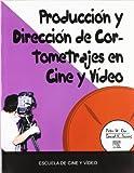 Produccion Y Direccion De Cortometrajes En Cine Y Video