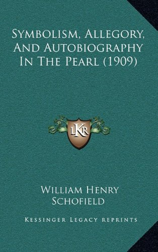 Symbolism, Allegory, and Autobiography in the Pearl (1909)