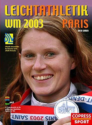 Simon:Leichtathl.-WM Paris '03: Offizielle Dokumentation des Deutschen Leichtathletik-Verbandes