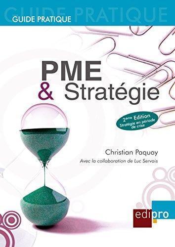 PME et Stratégie: Les règles économiques à suivre pour bien gérer sa petite entreprise belge (HORS COLLECTION) par Christian Paquay