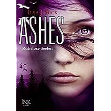 Ashes 03 - Ruhelose Seelen by Ilsa J. Bick (2013-08-09)