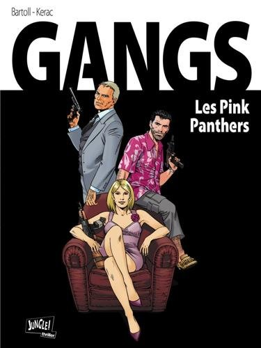 Gangs, Tome 1 : Les Pink Panthers