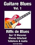 Guitare Blues Vol. 1: Riffs de Blues