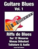 Guitare Blues Vol. 1: Riffs de Blues...