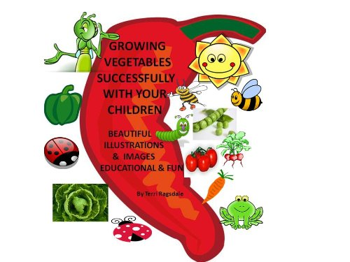 Growing Vegetables Successfully With your Children (English Edition)