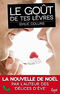 Le goût de tes lèvres par Émilie Riger