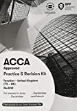 ACCA Taxation FA2019: Practice and Revision Kit