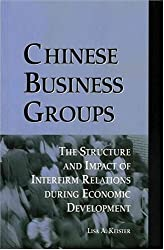 Chinese Business Groups: The Structure and Impact of Interfirm Relations During Economic Development
