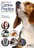 BSAVA Manual of Canine Practice: A Foundation Manual (BSAVA British Small Animal Veterinary Association)