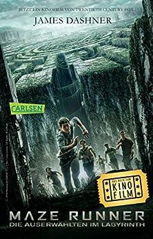 Maze Runner: Die Auserwählten - Im Labyrinth (Filmausgabe) (Die Auserwählten – Maze Runner)