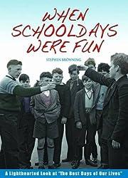 When Schooldays Were Fun
