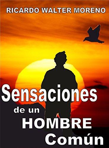 SENSACIONES DE UN HOMBRE COMÚN: Poesía autoayuda eBook: Moreno ...