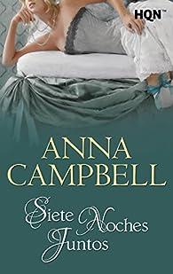 Siete noches juntos par Anna Campbell