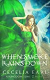 When Smoke Rains Down (Kingdom Come Book 2) by Cecelia Earl