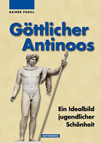 Göttlicher Antinoos: Das Idealbild jugendlicher Schönheit - Seltene Münzen Buch