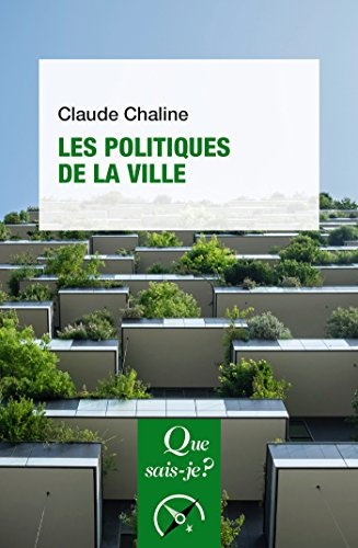Les politiques de la ville: « Que sais-je ? » n° 3232 par Claude Chaline