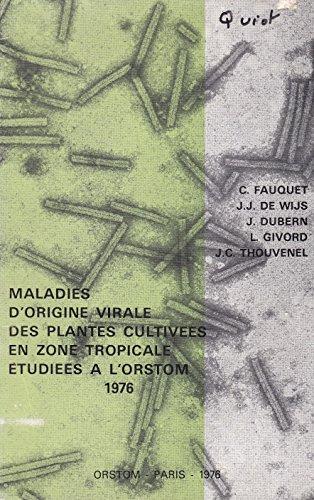 Maladies d'origine virale des plantes cultivées en zone tropicale étudiées à l'ORSTOM