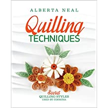 Quilling Techniques: Secret Quilling Styles Used by Cosmina (Learn Quilling Book 2) (English Edition)