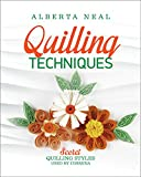 Quilling Techniques: Secret Quilling Styles Used by Cosmina (Learn Quilling Book 2)