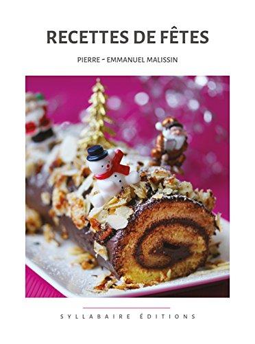 Recettes de fêtes (Collection cuisine et mets t. 7) par Pierre-Emmanuel Malissin