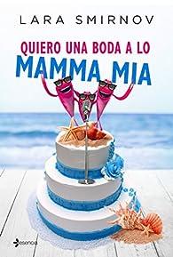 Quiero una boda a lo Mamma Mia par Lara Smirnov