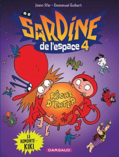 Sardine de l'espace - tome 4 - Le re...