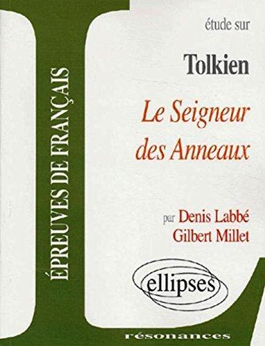 Tolkien, Le Seigneur des Anneaux par Denis Labbé, Gilbert Millet