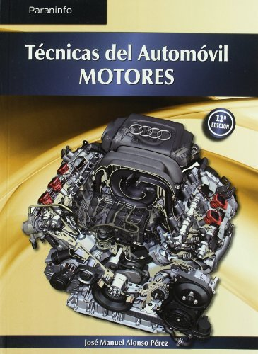 Técnicas del automóvil. Motores por JOSE MANUEL ALONSO PEREZ