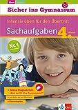 Klett Sicher ins Gymnasium Sachaufgaben 4. Klasse: Intensiv üben für den Übertritt, Mathematik