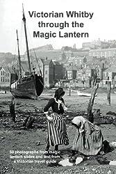 Victorian Whitby through the Magic Lantern