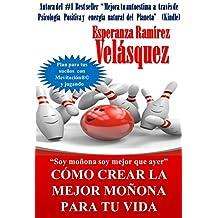 Cómo crear la mejor moñona para tu vida: Soy moñona soy mejor que ayer        Mevitación y planeación sueños jugando (Motivacion nº 7) (Spanish Edition)