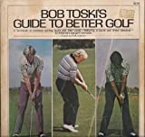 Bob Toski's guide to better golf