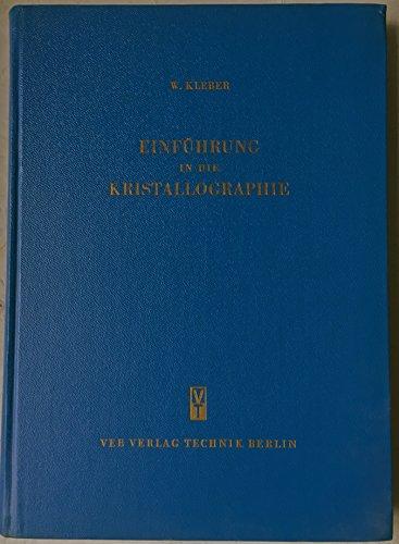 Einführung in die Kristallographie. Lehrbuch nach den Hochschulstudienplänen.,Mit 1 Faltkarte Doppelbrechung und Interferenzfarbe im Anhang.