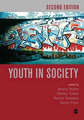 Youth in Society: Contemporary Theory, Policy and Practice (Published in association with The Open University)