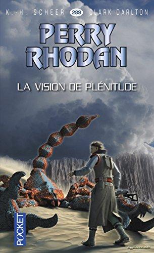 Perry Rhodan n°289 - La vision de plénitude par Clark DARLTON