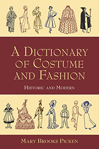 A Dictionary of Costume and Fashion. Historic and Modern