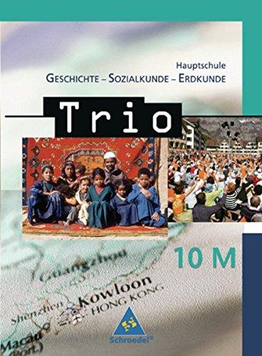 Trio - GSE / Geschichte / Sozialkunde / Erdkunde für Hauptschulen in Bayern - Ausgabe 2004: Trio - GSE: Trio. Geschichte / Sozialkunde / Erdkunde für ... in Bayern - Ausgabe 2004: Schülerband 10 M