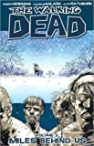 The Walking Dead Volume 2: Miles Behind Us.