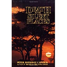 Death in the Silent Places by Peter Hathaway Capstick (1981-05-15)