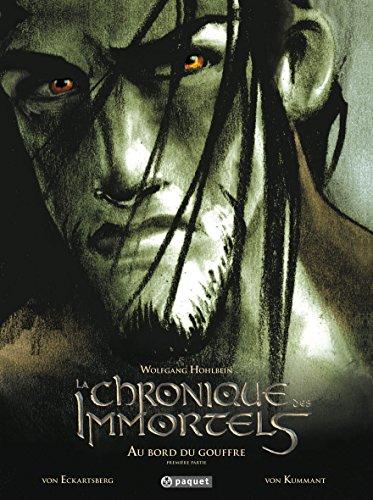 La chronique des immortels, Tome 1 : Au bord du gouffre