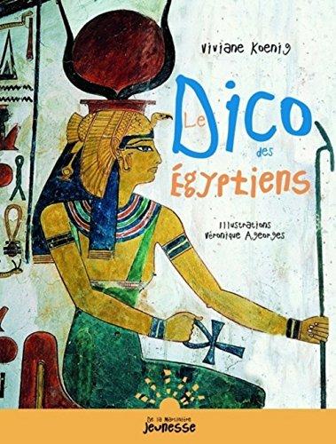 Le dico des Egyptiens par Viviane Koenig