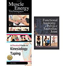 Muscle energy techniques, kinesiology taping and functional anatomy of the pelvis collection 3 books set