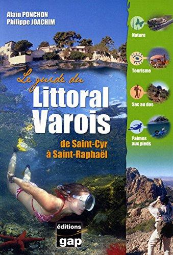 Le guide du littoral varois : De Saint-Cyr à Saint-Raphaël par Alain Ponchon, Philippe Joachim