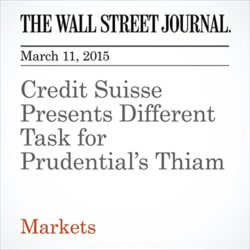 credit-suisse-presents-different-task-for-prudentials-thiam