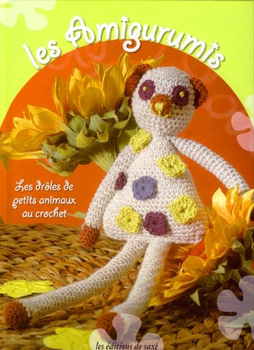 Les Amigurumis : Les drôles de petits animaux au crochet