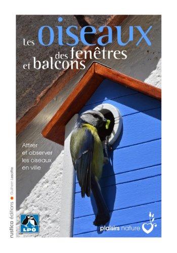 Les oiseaux des fenêtres et balcons par Guilhem Lesaffre