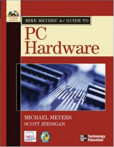 Mike Meyers' A+ Guide to PC Hardware por Michael Meyers