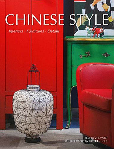 Chinese Style: Interiors, Furniture, Details